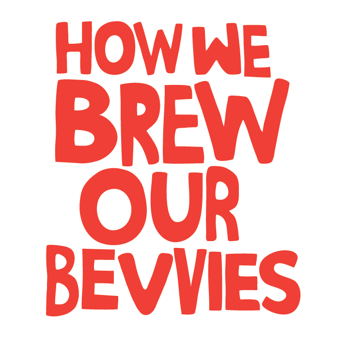 Remedy How We Brew Our Bevvies